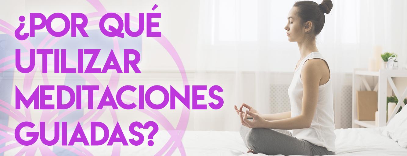 por que utilizar meditaciones guiadas